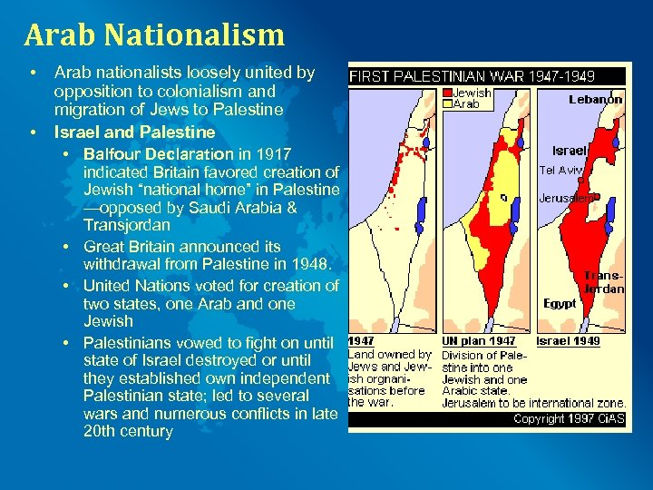 Arab Nationalism • • Arab nationalists loosely united by opposition to colonialism and migration