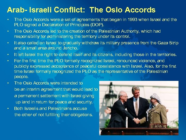 Arab- Israeli Conflict: The Oslo Accords • • The Oslo Accords were a set