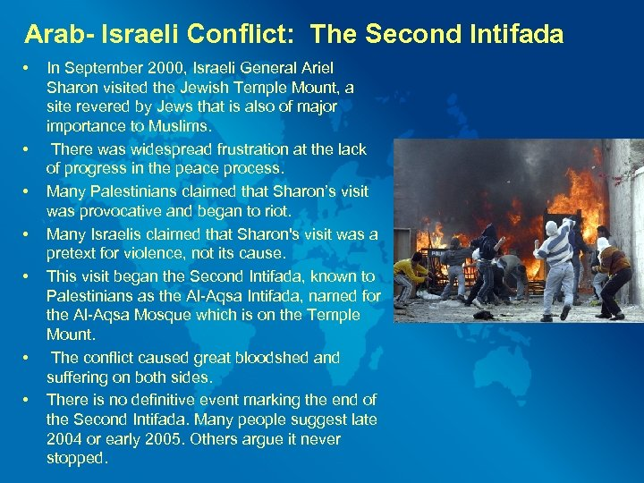 Arab- Israeli Conflict: The Second Intifada • • In September 2000, Israeli General Ariel