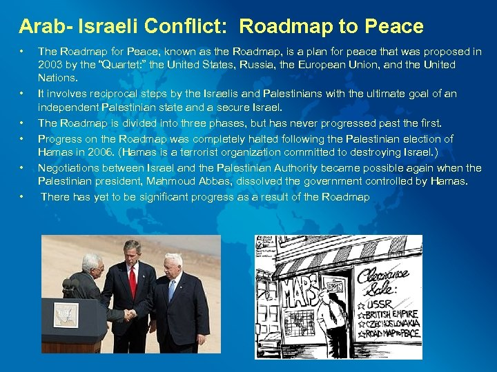 Arab- Israeli Conflict: Roadmap to Peace • • • The Roadmap for Peace, known