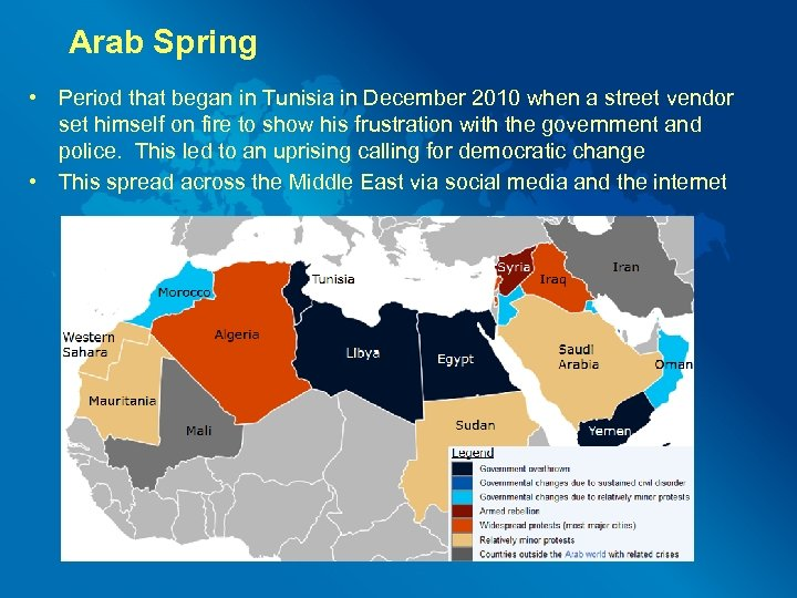 Arab Spring • Period that began in Tunisia in December 2010 when a street