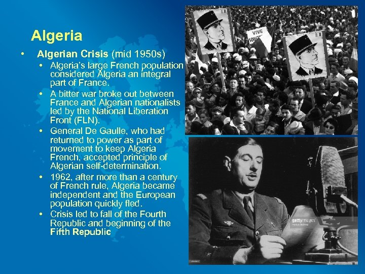 Algeria • Algerian Crisis (mid 1950 s) • Algeria's large French population considered Algeria