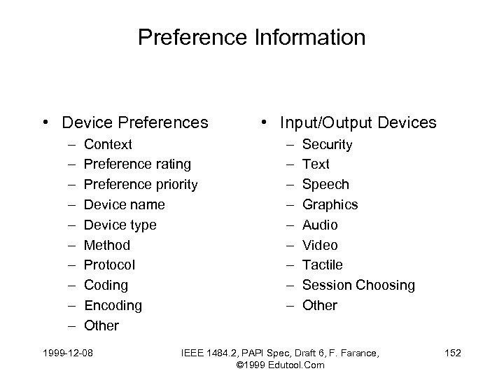 Preference Information • Device Preferences – – – – – Context Preference rating Preference