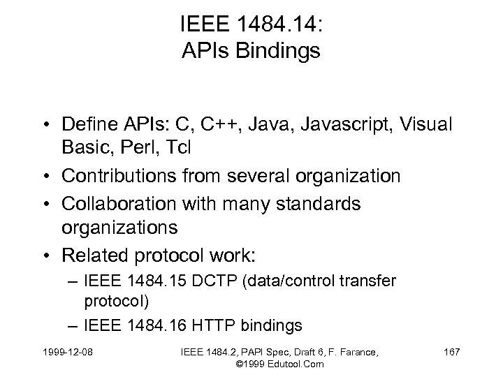 IEEE 1484. 14: APIs Bindings • Define APIs: C, C++, Javascript, Visual Basic, Perl,
