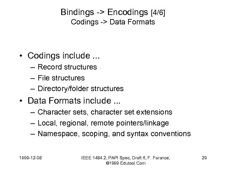 Bindings -> Encodings [4/6] Codings -> Data Formats • Codings include. . . –