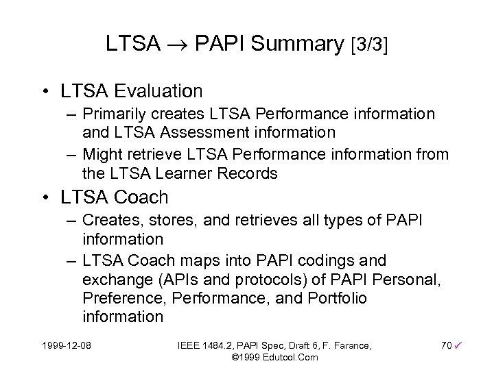 LTSA PAPI Summary [3/3] • LTSA Evaluation – Primarily creates LTSA Performance information and