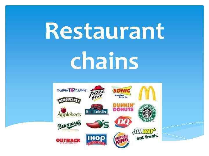 Restaurant chains