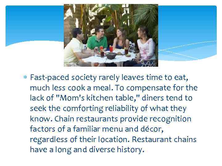 Fast-paced society rarely leaves time to eat, much less cook a meal. To