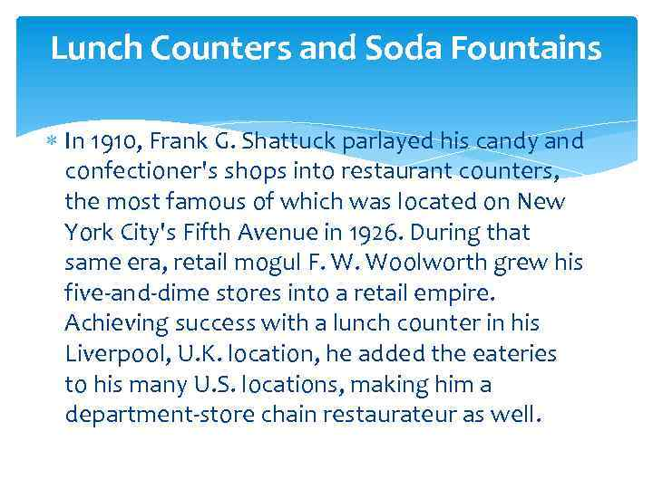 Lunch Counters and Soda Fountains In 1910, Frank G. Shattuck parlayed his candy and