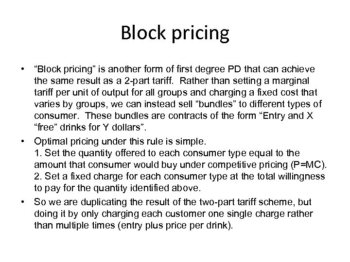 "Block pricing • ""Block pricing"" is another form of first degree PD that can"
