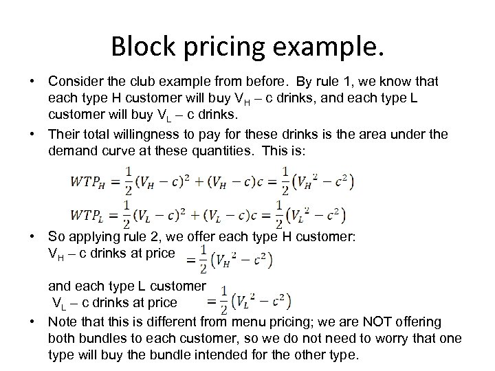 Block pricing example. • Consider the club example from before. By rule 1, we