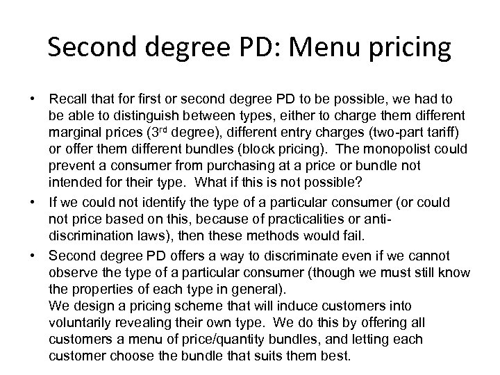 Second degree PD: Menu pricing • Recall that for first or second degree PD