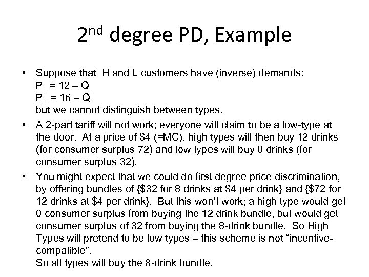 2 nd degree PD, Example • Suppose that H and L customers have (inverse)