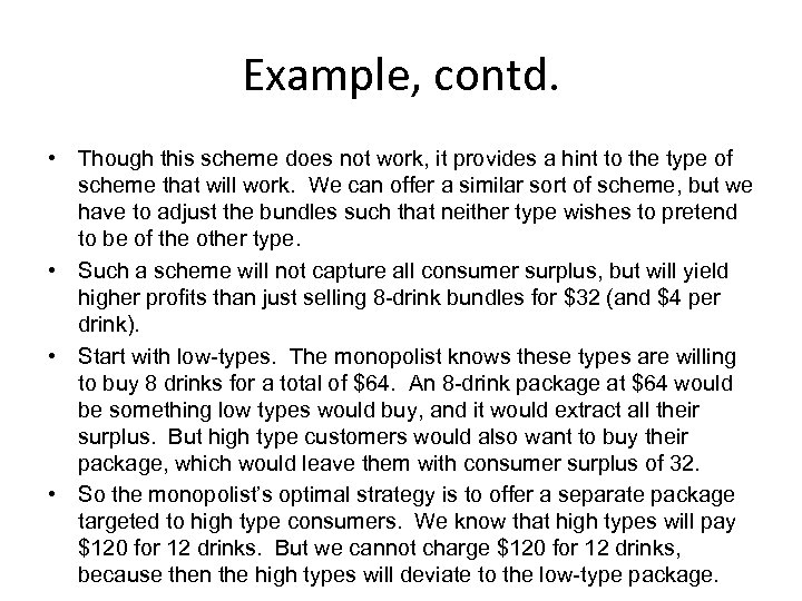 Example, contd. • Though this scheme does not work, it provides a hint to
