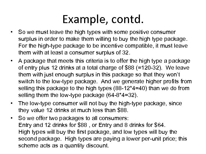 Example, contd. • So we must leave the high types with some positive consumer