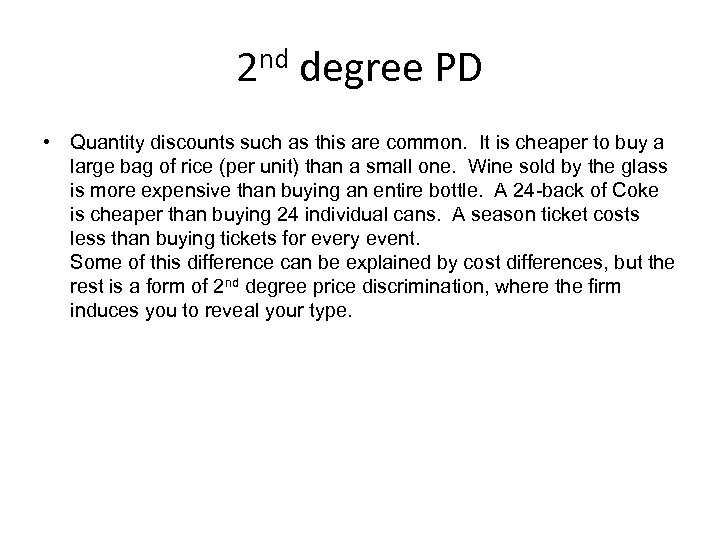 2 nd degree PD • Quantity discounts such as this are common. It is