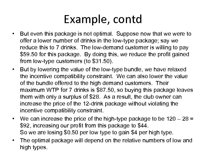 Example, contd • But even this package is not optimal. Suppose now that we