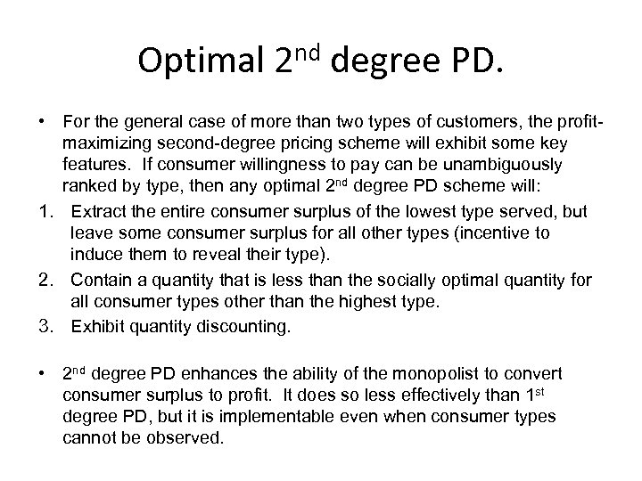 Optimal 2 nd degree PD. • For the general case of more than two