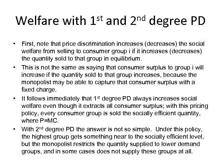 Welfare with 1 st and 2 nd degree PD • First, note that price