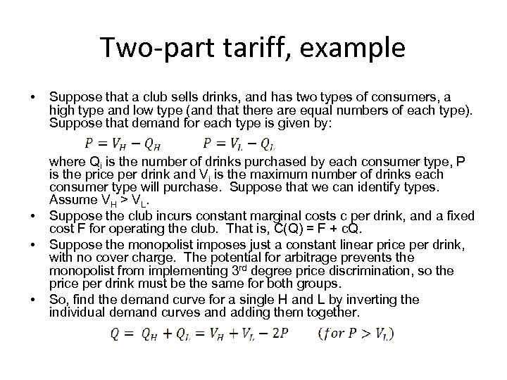Two-part tariff, example • • Suppose that a club sells drinks, and has two