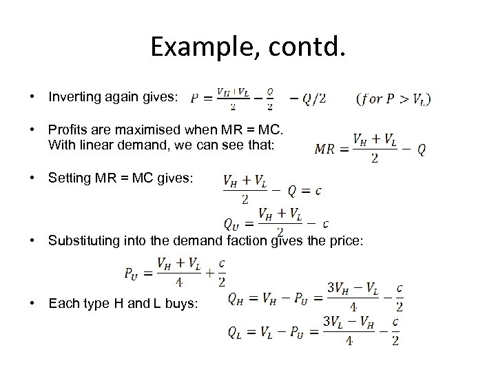 Example, contd. • Inverting again gives: • Profits are maximised when MR = MC.