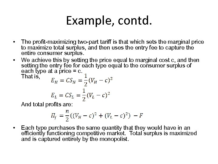 Example, contd. • • The profit-maximizing two-part tariff is that which sets the marginal