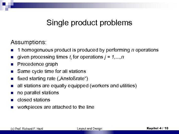 Single product problems Assumptions: n n n n n 1 homogenuous product is produced