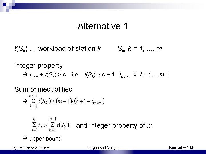 Alternative 1 t(Sk) … workload of station k Sk, k = 1, . .