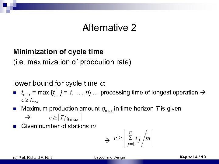 Alternative 2 Minimization of cycle time (i. e. maximization of prodcution rate) lower bound