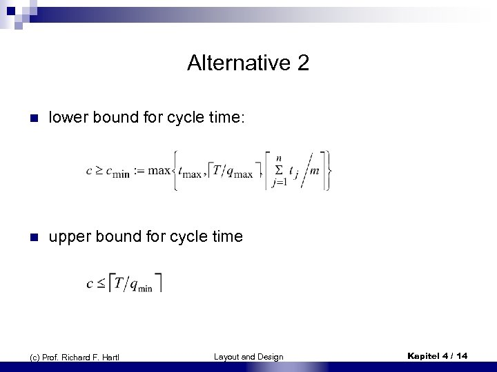 Alternative 2 n lower bound for cycle time: n upper bound for cycle time