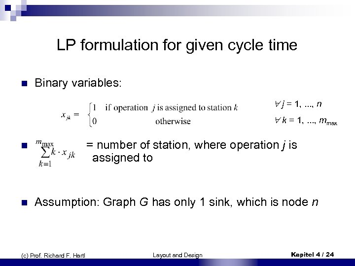 LP formulation for given cycle time n Binary variables: j = 1, . .