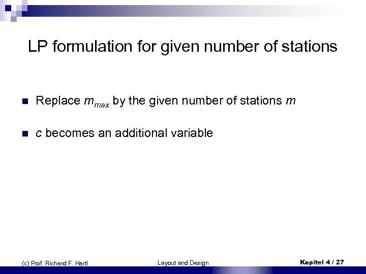 LP formulation for given number of stations n Replace mmax by the given number