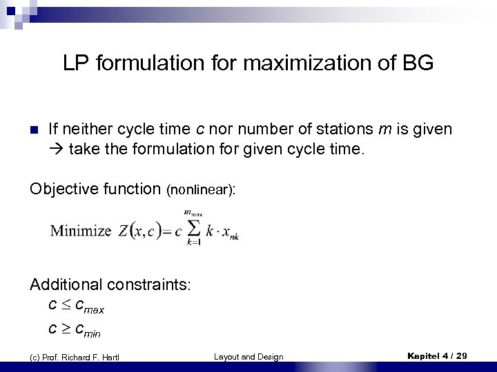 LP formulation for maximization of BG n If neither cycle time c nor number