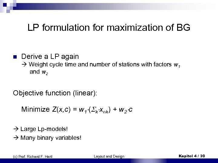 LP formulation for maximization of BG n Derive a LP again Weight cycle time