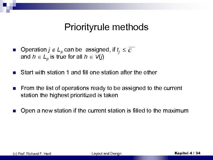 Priorityrule methods n Operation j Lp can be assigned, if tj and h Lp