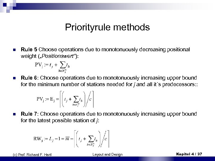 """Priorityrule methods n Rule 5 Choose operations due to monotonuously decreasing positional weight (""""Positionswert""""):"""