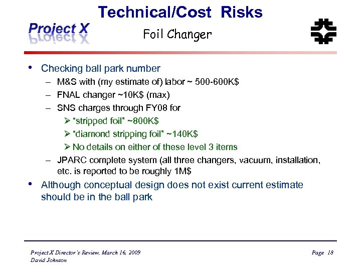 Technical/Cost Risks Foil Changer • Checking ball park number – M&S with (my estimate