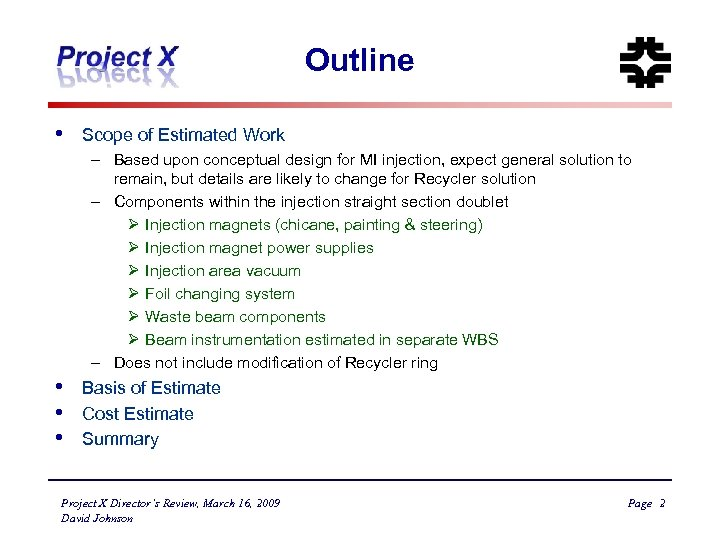 Outline • Scope of Estimated Work – Based upon conceptual design for MI injection,