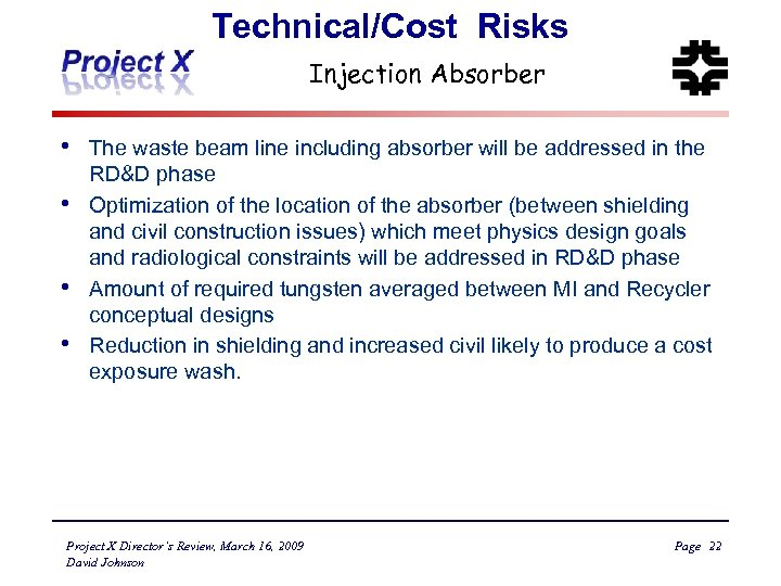 Technical/Cost Risks Injection Absorber • • The waste beam line including absorber will be