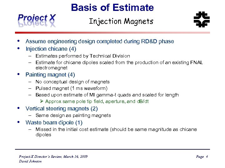 Basis of Estimate Injection Magnets • • • Assume engineering design completed during RD&D