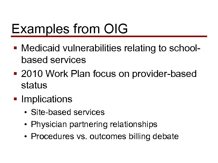 Examples from OIG § Medicaid vulnerabilities relating to schoolbased services § 2010 Work Plan