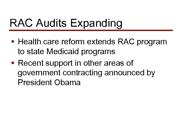 RAC Audits Expanding § Health care reform extends RAC program to state Medicaid programs