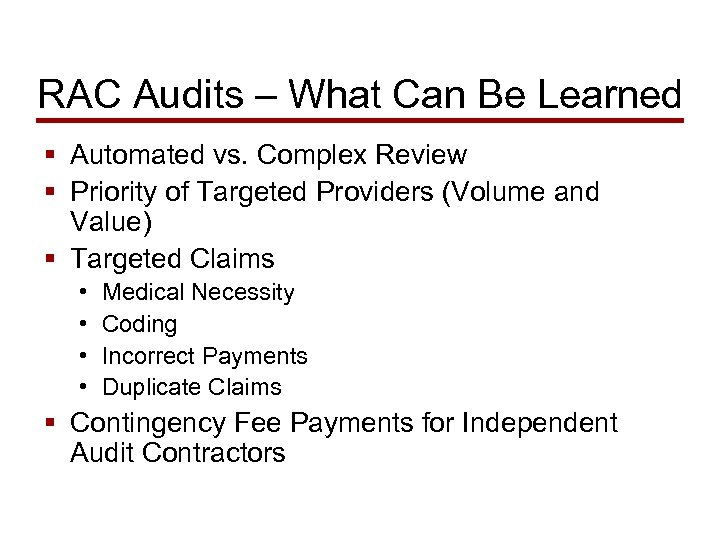 RAC Audits – What Can Be Learned § Automated vs. Complex Review § Priority