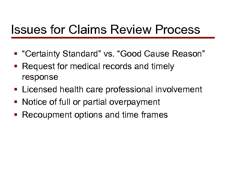 "Issues for Claims Review Process § ""Certainty Standard"" vs. ""Good Cause Reason"" § Request"