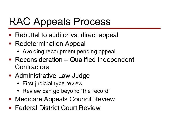 RAC Appeals Process § Rebuttal to auditor vs. direct appeal § Redetermination Appeal •