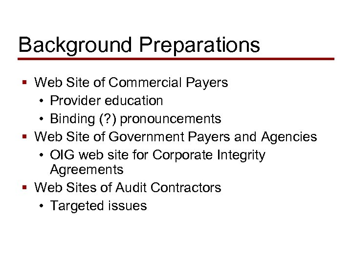Background Preparations § Web Site of Commercial Payers • Provider education • Binding (?