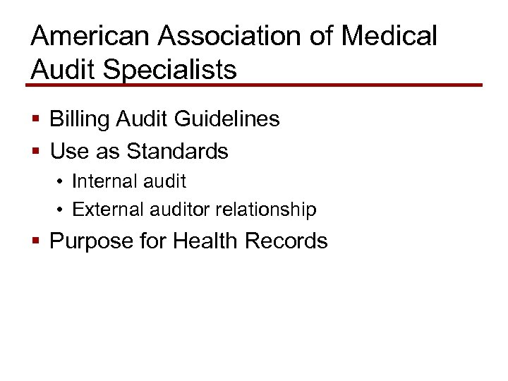 American Association of Medical Audit Specialists § Billing Audit Guidelines § Use as Standards