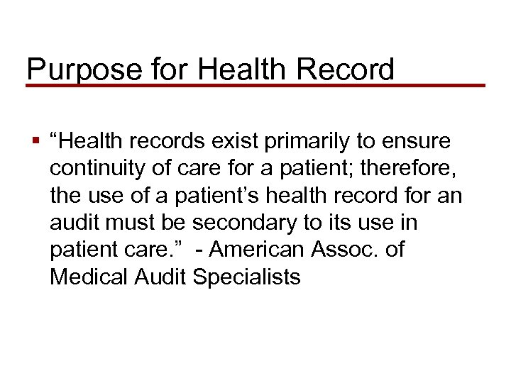 "Purpose for Health Record § ""Health records exist primarily to ensure continuity of care"