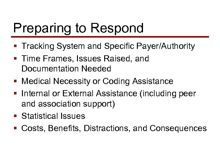 Preparing to Respond § Tracking System and Specific Payer/Authority § Time Frames, Issues Raised,