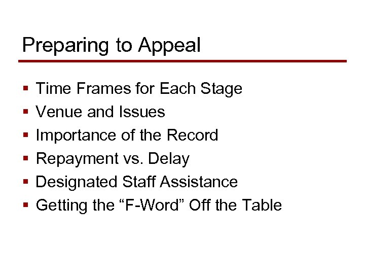Preparing to Appeal § § § Time Frames for Each Stage Venue and Issues